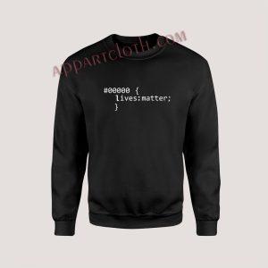 Black Lives Matter Code Unisex Sweatshirts