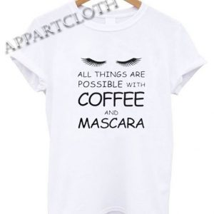 Coffee and Mascara Funny Shirts