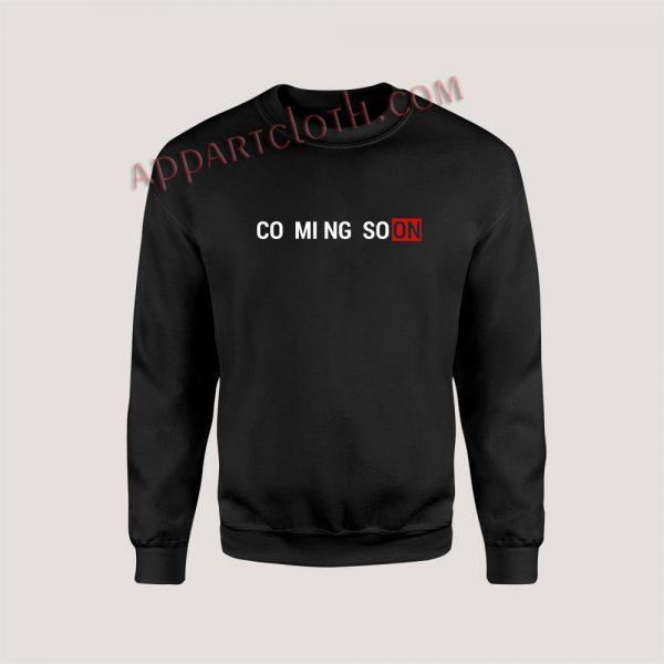 Coming Soon Unisex Sweatshirts