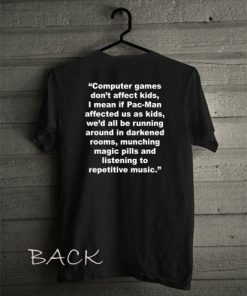 Computer Games Don't Affect the Kids Funny Shirts