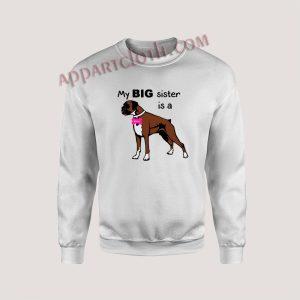 Dog My Big sister is a Boxer Unisex Sweatshirts