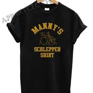 Manny's Schlepper Funny Shirts
