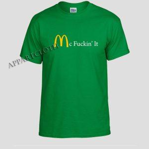 Mc Fuckin It Funny Shirts