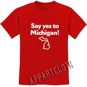 Say Yes To Michigan Funny Shirts