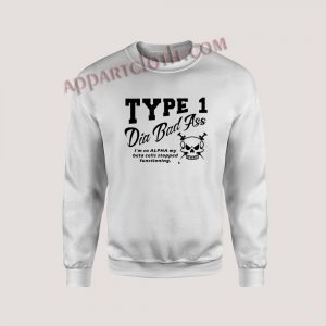 TYPE 1 DIA BAD Ass Unisex Sweatshirts
