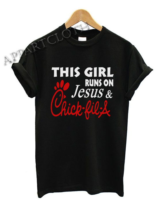 This Girl Runs On Jesus And Chick Fil A Funny Shirts
