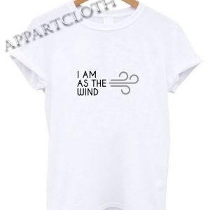As The Wind Funny Shirts