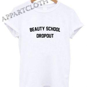 Beauty School Dropout Shirts