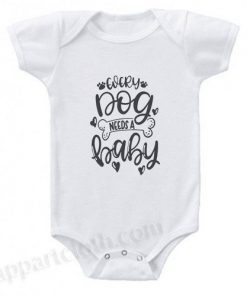Every Dog Needs A Funny Baby Onesie
