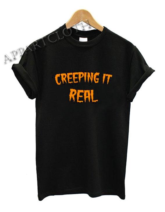 Slogan Creeping It Real Funny Halloween Shirts