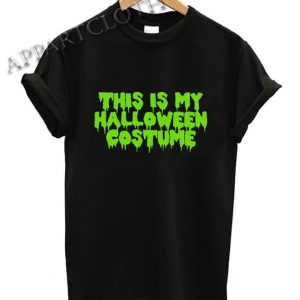 Slogan This Is My Halloween Costume Shirts