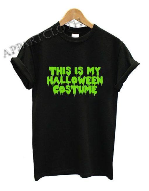 Slogan This Is My Halloween Costume Shirts