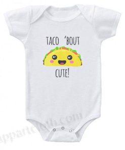 Taco 'Bout Cute Baby Onesie Funny Baby Onesie