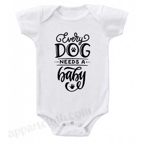 Every Dog needs a Baby Funny Baby Onesie
