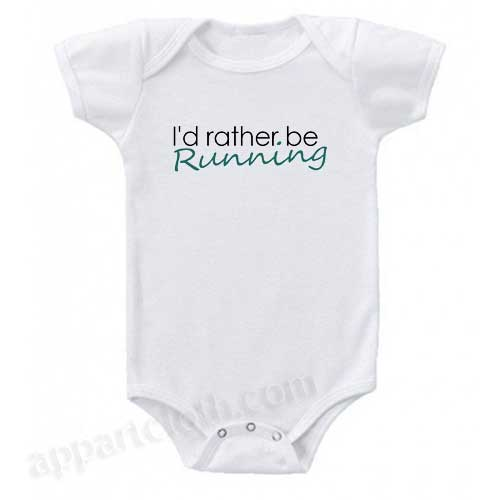 I'd rather be running Funny Baby Onesie