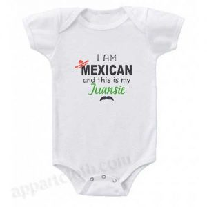 I am Mexican And This is My Juansie Funny Baby Onesie