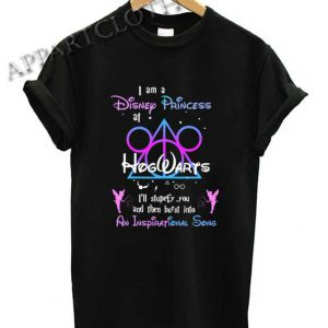 I'm A Disney Princess At Hogwarts Shirts