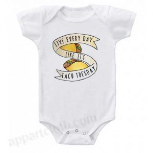Live every day like it's taco tuesday Funny Baby Onesie