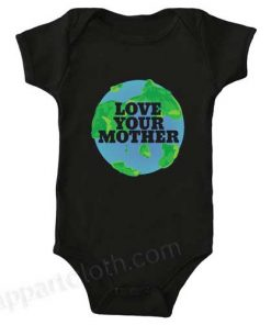 Love your MOTHER earth day Funny Baby Onesie