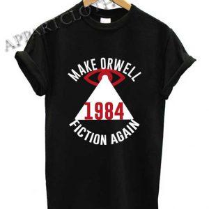 Make Orwell Fiction Again Shirts