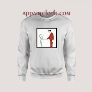 Alien Handshake With Man Unisex Sweatshirts