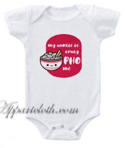 Auntie Crazy Pho Me Funny Baby Onesie