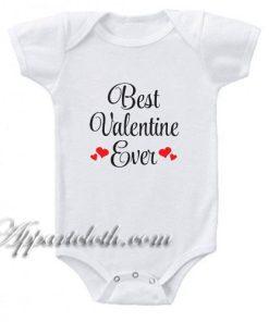 Best Valentine Ever Funny Baby Onesie