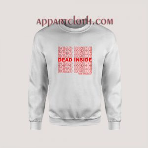 DEAD INSIDE Happy A Nice Day Unisex Sweatshirts