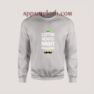 Elf cotton headed ninny muggins Unisex Sweatshirts