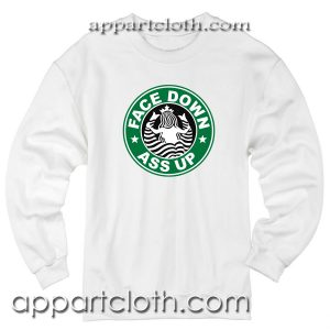 Front face Down Ass up Starbucks Unisex Sweatshirts