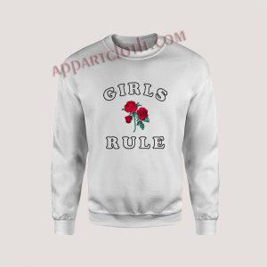Girls Rule Roses Unisex Sweatshirts