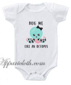 Hug me like an octopus Funny Baby Onesie