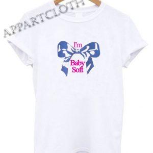 I'm Baby Soft Shirts