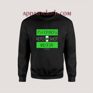 ITS A TOP KNOT Unisex Sweatshirts