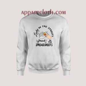 Lady in the streets freak in the spreadsheets Unisex Sweatshirts