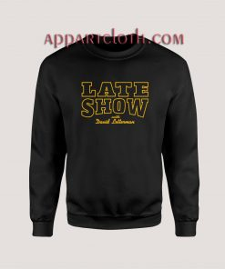 Late Show With David Letterman Unisex Sweatshirts