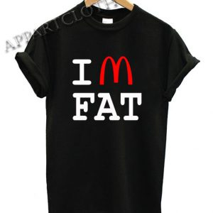 Mcdonald Im fat Shirts