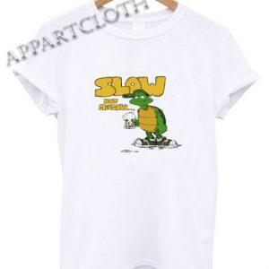 Slow But Mellow Crazy Shirts