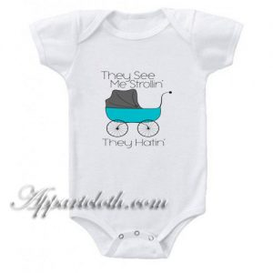 They See Me Strollin' They Hatin Funny Baby Onesie