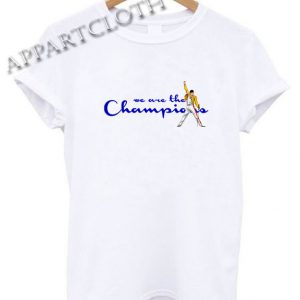 We Are The Champions Queen Freddie Mercury Shirts