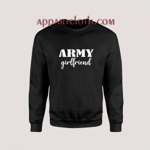 Army Girlfriend Unisex Sweatshirts