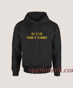 Be Cool Honey Bunny Hoodies