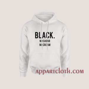 Black No Sugar No Cream Hoodies