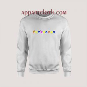 FuckXanax Font Unisex Sweatshirts