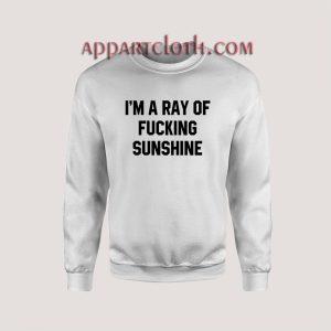 Fucking sunshine Unisex Sweatshirts
