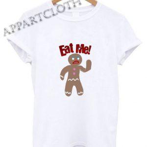 Gingerbread Man Eat Me Shirts