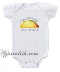 If You Don't Like Tacos Funny Baby Onesie