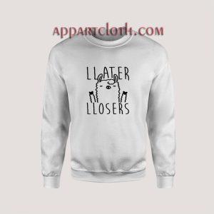 Later Losers Llama Unisex Sweatshirts
