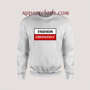 Made Fashion Emergency Quotes Unisex Sweatshirts