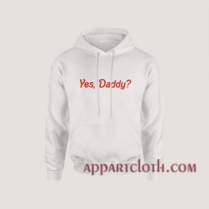 Yes Daddy Hoodies